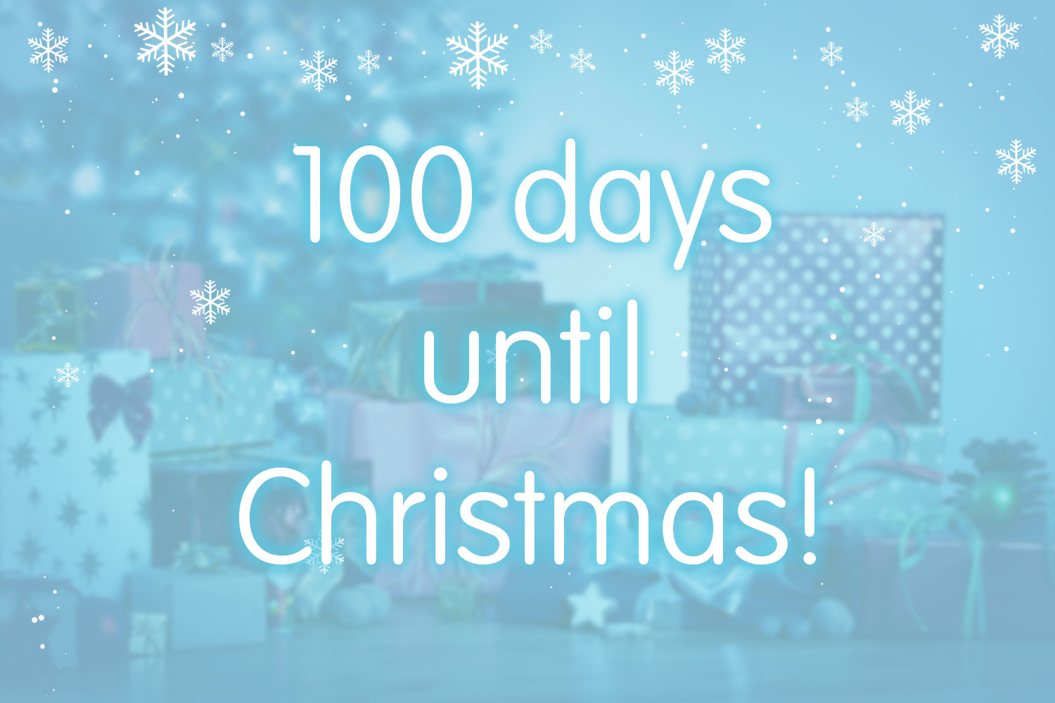 Only 100 days until Christmas